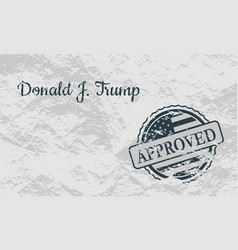 donald trump signature and rubber stamp vector image