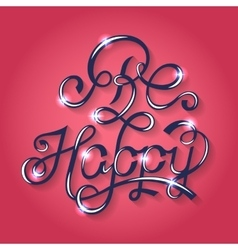 Design Lettering - Be Happy vector image