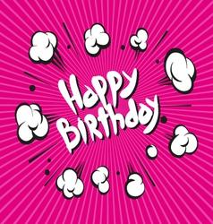 Happy Birthday boom explosion vector image vector image