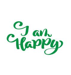 I am happy hand drawn text phrase vector