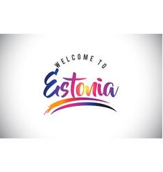 Estonia welcome to message in purple vibrant vector
