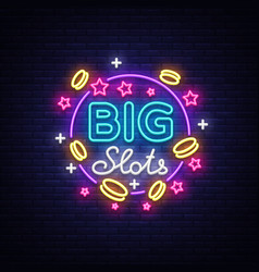 big slots neon sign design template in neon style vector image