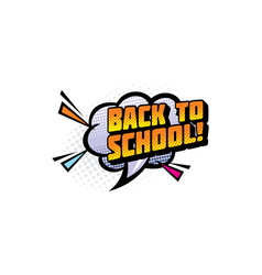 Back to school pop art cloud dialogue tag isolated vector
