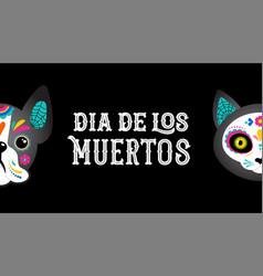 Day dead dia de los moertos dog and cat vector