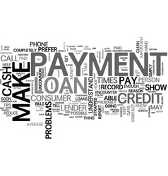 what if i cannot make a loan payment text word vector image