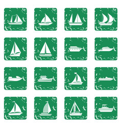 Boat and ship icons set grunge vector