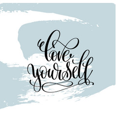 love yourself hand lettering inscription vector image