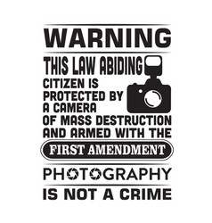 Photography quote and saying warning this law vector