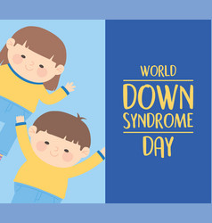 world down syndrome day happy girl and boy vector image