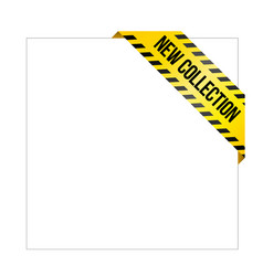 yellow caution tape with words new collection vector image
