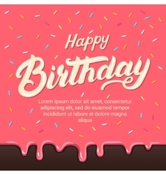 Happy birthday hand written lettering on colorful vector image