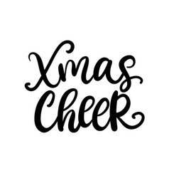 christmas ink hand lettering xmas cheer phrase vector image