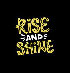 Rise and shine lettering vector
