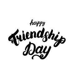 Happy friendship day hand written lettering vector