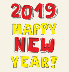 Happy new year 2019 hand drawn colorful sign vector