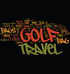 Golf travel bags make lovely gifts text vector
