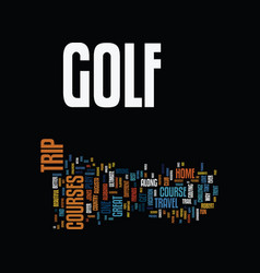 golf trip text background word cloud concept vector image