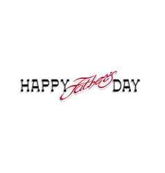 happy fathers day handwritten calligraphy vector image