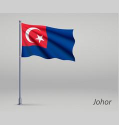 Waving flag johor - state malaysia vector