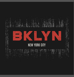 brooklyn t-shirt and apparel design with grunge vector image