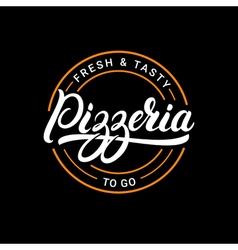Pizzeria hand written lettering logo label badge vector image vector image