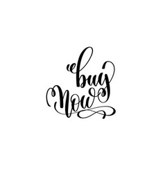 buy now hand lettering inscription black ink vector image vector image