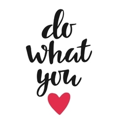 Do what you love poster vector image