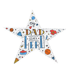 dad super hero doodle quote in handwritten star vector image