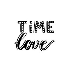 time love brush hand drawn vector image vector image