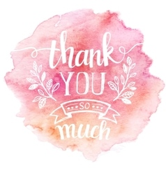 Thank you so mach Hand lettering Watercolor vector image