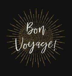 bon voyage gold glitter background vector image
