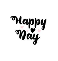 happy day handwritten lettering vector image