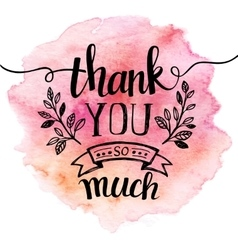 Thank you so mach Hand lettering Watercolor vector