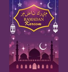 Ramadan kareem lanterns muslim mosque and moon vector