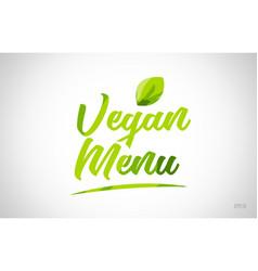 vegan menu green leaf word text logo icon vector image