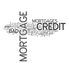 what is a bad credit mortgage text word cloud vector image