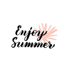 Enjoy summer lettering vector