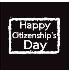 Happy citizenship day national holiday the vector