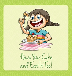 Have your cake and eat it vector image