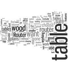 how to make great router tables vector image