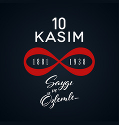 November 10 memorial day of ataturk 1881-1938 vector