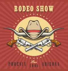 rodeo show emblem with cowboy hat and revolvers vector image