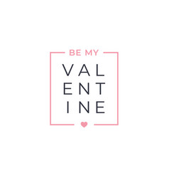 valentines day border be my valentine sign vector image