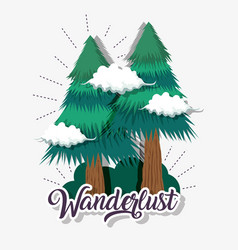Wanderlust pine trees with clouds and bushes vector