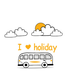 I love holiday van sky clound sun background vector