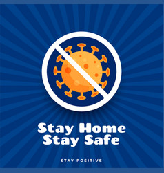 Stay home stay safe and positive poster design vector