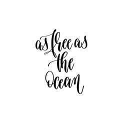 as free as the ocean - hand lettering inscription vector image