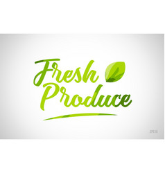 Fresh produce green leaf word on white background vector