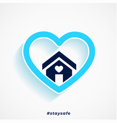 stay safe blue heart and house poster design vector image