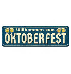 Welcome to octoberfest vintage rusty metal sign vector